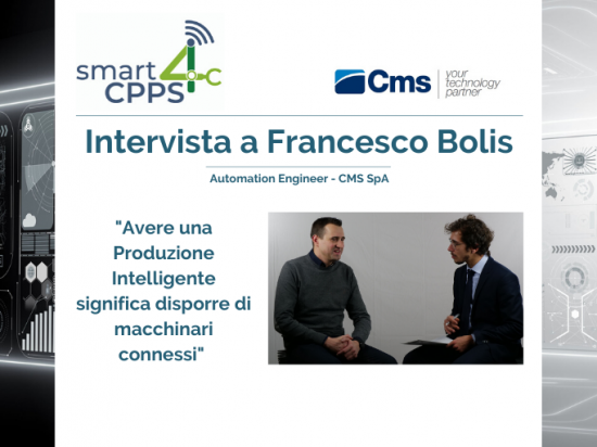 SMART4CPPS – INTERVISTA A FRANCESCO BOLIS, CMS SpA