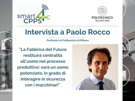 SMART4CPPS – INTERVISTA A PAOLO ROCCO, POLITECNICO DI MILANO