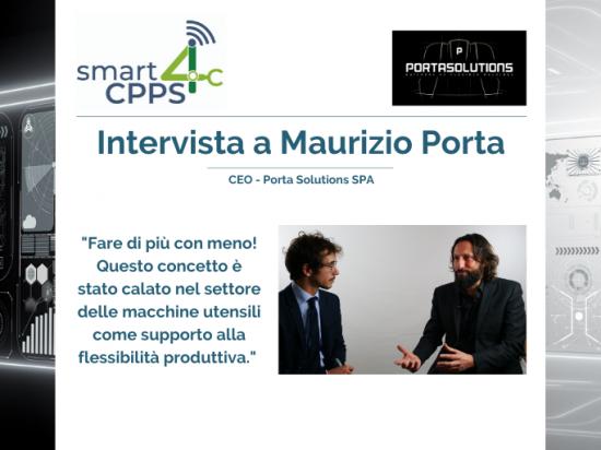 SMART4CPPS – INTERVISTA A MAURIZIO PORTA, PORTA SOLUTIONS SPA